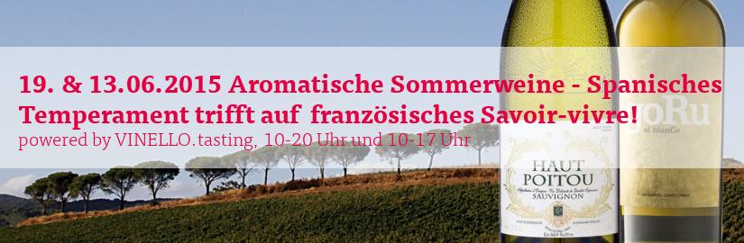 19. und 20.06.2015 Aromatische Sommerweine bei unserem VINELLO.tasting