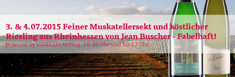 3. und 4.07.2015 Weine von Jean Buscher bei unserem VINELLO.tasting
